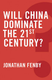 Will China Dominate the 21st Century? av Jonathan Fenby (Heftet)
