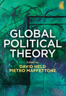 Global Political Theory av David Held og Pietro Maffettone (Innbundet)