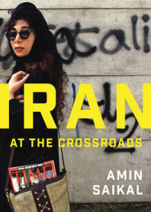 Iran at the Crossroads av Amin Saikal (Heftet)