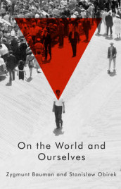 On the World and Ourselves av Zygmunt Bauman og Stanislaw Obirek (Innbundet)