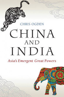 China and India - Asia's Emergent Great Powers av Chris Ogden (Innbundet)