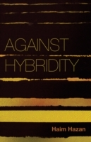 Against Hybridity av Haim Hazan (Innbundet)