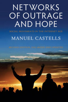 Networks of Outrage and Hope: Social Movements in the Internet Age av Manuel Castells (Heftet)