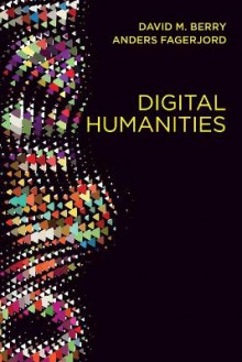 Digital Humanities av David M. Berry og Anders Fagerjord (Heftet)