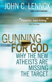 Gunning for God av John C. Lennox (Heftet)
