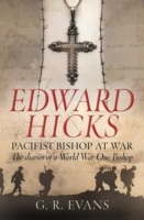 Edward Hicks: Pacifist Bishop at War av G. R. Evans (Heftet)