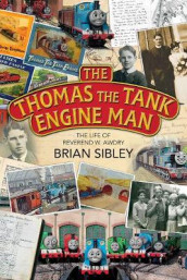 The Thomas the Tank Engine Man av Brian Sibley (Innbundet)