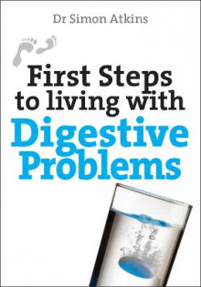 First Steps to Living with Digestive Problems av Simon Atkins (Heftet)