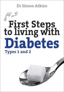 First Steps to Living with Diabetes (Types 1 and 2) av Simon Atkins (Heftet)