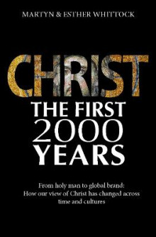 Christ the First 2000 Years av Martyn J. Whittock og Esther Whittock (Heftet)