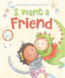 I Want a Friend av Anne Booth (Innbundet)