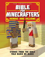 Omslag - The Unofficial Bible for Minecrafters: Heroes and Villains