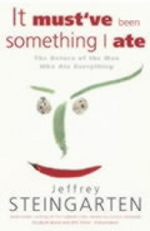 It must've been something I ate av Jeffrey Steingarten (Heftet)