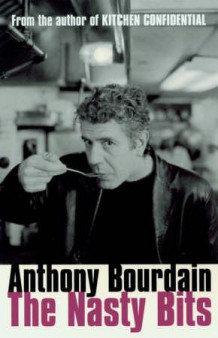 The nasty bits av Anthony Bourdain (Heftet)