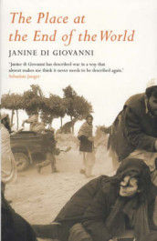 The Place at the End of the World av Janine Di Giovanni (Heftet)