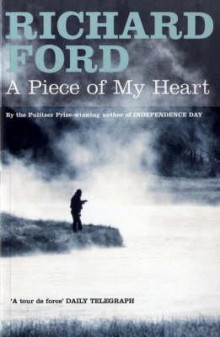 Piece of my heart av Richard Ford (Heftet)