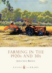 Farming in the 1920s and 30s av Jonathan Brown (Heftet)
