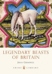 Legendary Beasts of Britain av Julia Cresswell (Heftet)