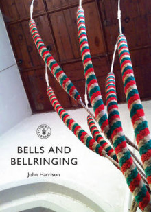 Bells and Bellringing av John Harrison (Heftet)