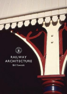Railway Architecture av Bill Fawcett (Heftet)