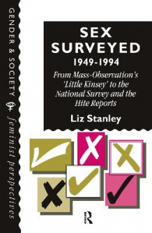 Sex Surveyed, 1949-1994 av Liz Stanley (Innbundet)