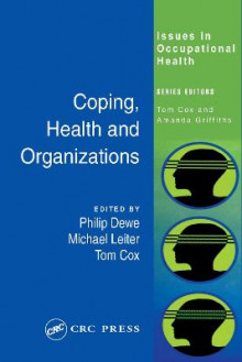 Coping, Health and Organizations av Phil Dewe, Tom Cox og Michael Leiter (Innbundet)