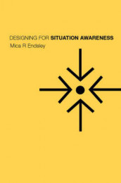 Designing for Situation Awareness av Betty Bolte, Mica R. Endsley og Debra G. Jones (Heftet)