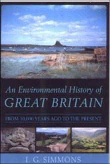 An Environmental History of Great Britain av I.G. Simmons (Heftet)