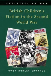 British Children's Fiction in the Second World War av Owen Dudley Edwards (Heftet)