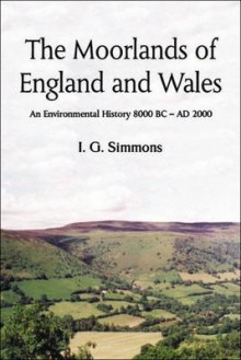 The Moorlands of England and Wales av I.G. Simmons (Heftet)