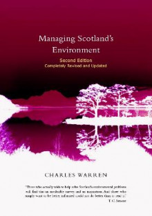 Managing Scotland's Environment av Charles Warren (Innbundet)