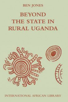 Beyond the State in Rural Uganda av Ben Jones (Heftet)