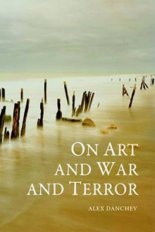 On Art and War and Terror av Alex Danchev (Heftet)