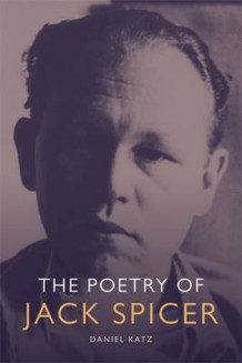 The Poetry of Jack Spicer av Daniel Katz (Heftet)