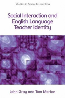 Social Interaction and English Language Teacher Identity av Tom Morton og John Gray (Innbundet)