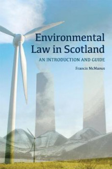 Environmental Law in Scotland av Francis McManus (Heftet)