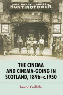 The Cinema and Cinema-going in Scotland, 1896-1950 av Trevor Griffiths (Heftet)