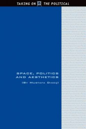 Space, Politics and Aesthetics av Mustafa Dikec (Innbundet)