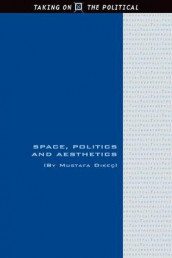 Space, Politics and Aesthetics av Mustafa Dikec (Heftet)