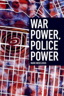 War Power, Police Power av Mark Neocleous (Innbundet)