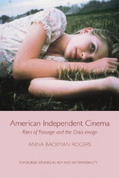 American Independent Cinema av Anna Backman Rogers (Innbundet)