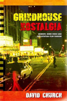 Grindhouse Nostalgia av David Church (Innbundet)