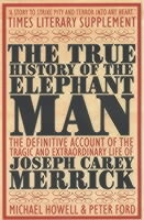 The True History of the Elephant Man av Michael Howell og Peter Ford (Heftet)