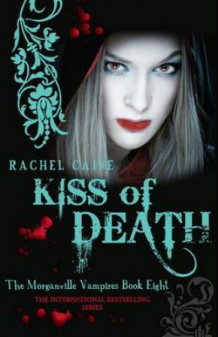 Kiss of death av Rachel Caine (Heftet)