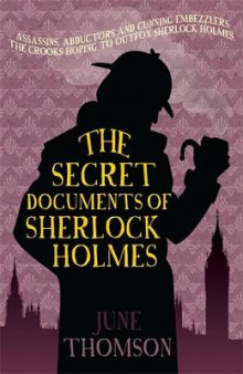 The Secret Documents of Sherlock Holmes av June Thomson (Heftet)