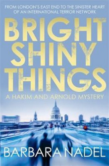 Bright Shiny Things av Barbara Nadel (Heftet)