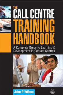 The Call Centre Training Handbook av John P. Wilson (Innbundet)