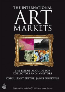 The International Art Markets av James Goodwin (Heftet)