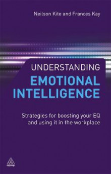 Understanding Emotional Intelligence av Neilson Kite og Frances Kay (Heftet)