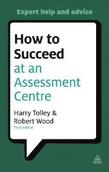 How to Succeed at an Assessment Centre av Harry Tolley og Robert Wood (Heftet)